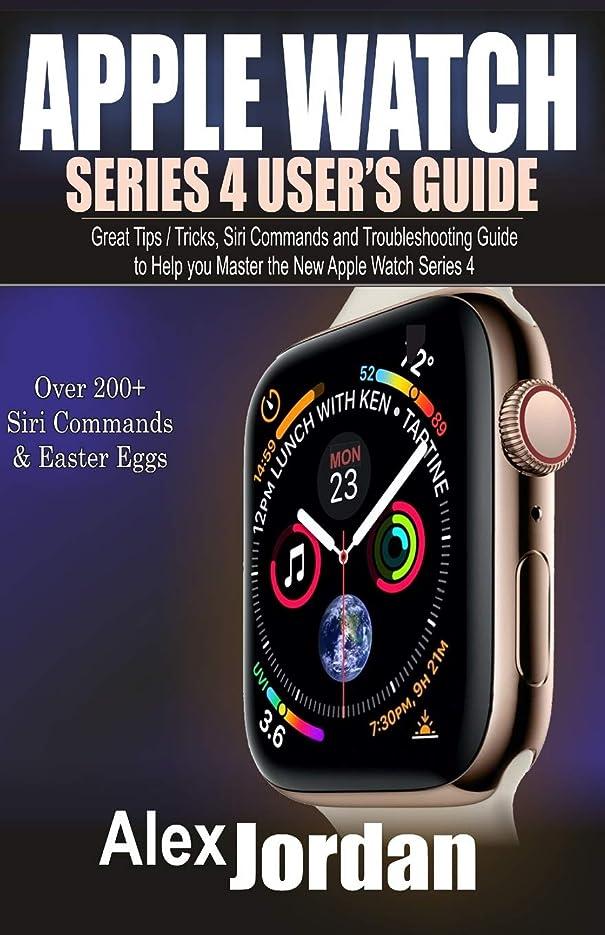 毎年プレビューシニスApple Watch Series 4 User's Guide: Great Tips / Tricks, Siri Commands and Troubleshooting Guide  to Help you Master the New Apple Watch Series 4