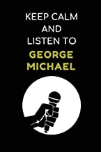 Keep Calm And Listen To George Michael: Composition Note Book Journal