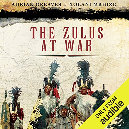 The Zulus at War audiobook cover art