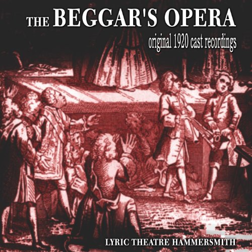 Act I: Virgins Are Like the Fair Flower / Can Love Be Controlled By Advice? / O Polly, You Might Have Toy'd and Kiss'd / I Like a Ship In Storms Was Tost (from 'The Beggar's Opera')