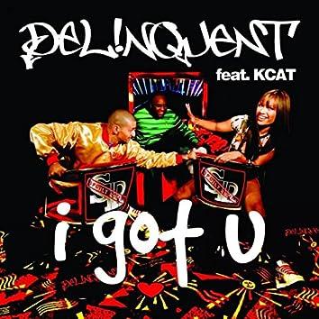 I Got U (feat. Kcat)