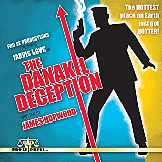 The Danakil Deception                   By:                                                                                                                                 James Hopwood                               Narrated by:                                                                                                                                 Julian Hankins                      Length: 8 hrs and 11 mins     2 ratings     Overall 3.0