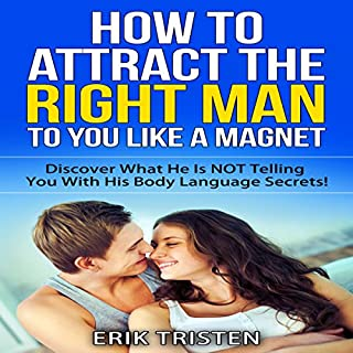 How To Attract The Right Man To You...Like a Magnet!  cover art