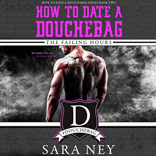 How to Date a Douchebag: The Failing Hours audiobook cover art