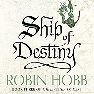 Ship of Destiny     The Liveship Traders, Book 3              By:                                                                                                                                 Robin Hobb                               Narrated by:                                                                                                                                 Anne Flosnik                      Length: 33 hrs and 39 mins     380 ratings     Overall 4.6
