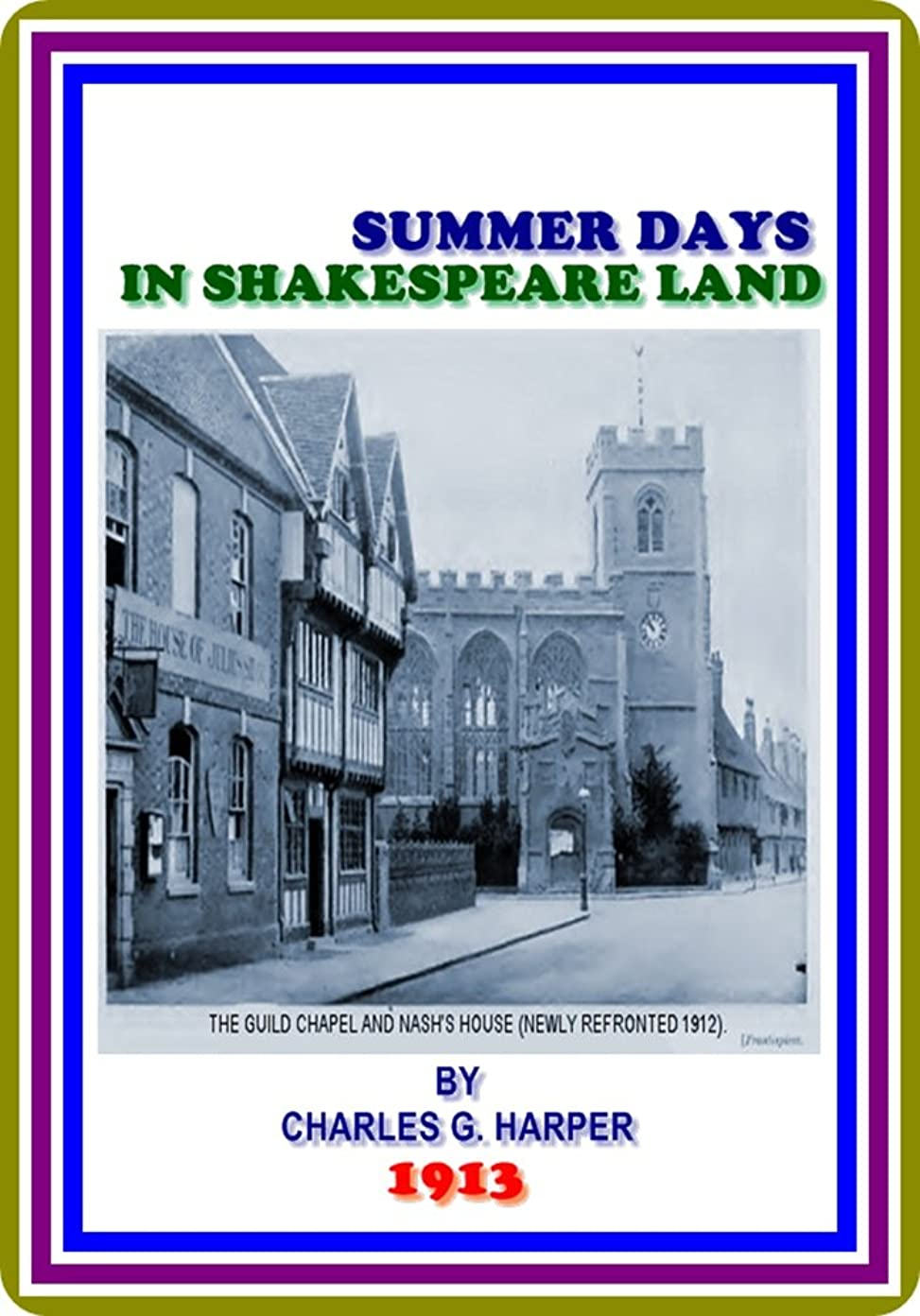 箱紀元前その結果Summer Days in Shakespeare Land by Charles G. Harper : (full image Illustrated) (English Edition)