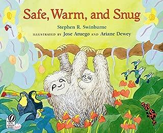 Safe, Warm, and Snug