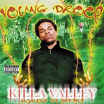 Killa Valley Moment of Impakt