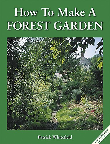 How To Make A Forest Garden By Whitefield Patrick Author Paperback On 06 2002