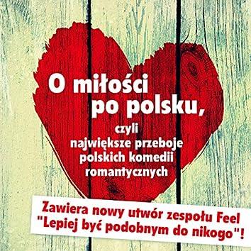 O miłości po polsku, czyli największe przeboje polskich komedii romantycznych