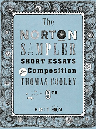 Compare Textbook Prices for The Norton Sampler: Short Essays for Composition Ninth Edition ISBN 9780393602913 by Cooley, Thomas
