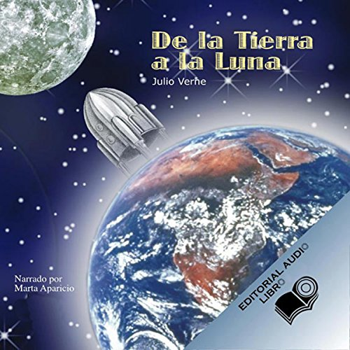 De la Tierra a la Luna (Texto Completo) [From the Earth to the Moon ] audiobook cover art