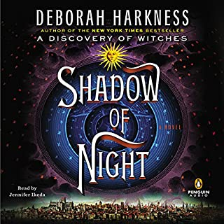 Shadow of Night     A Novel              By:                                                                                                                                 Deborah Harkness                               Narrated by:                                                                                                                                 Jennifer Ikeda                      Length: 24 hrs and 25 mins     18,001 ratings     Overall 4.5