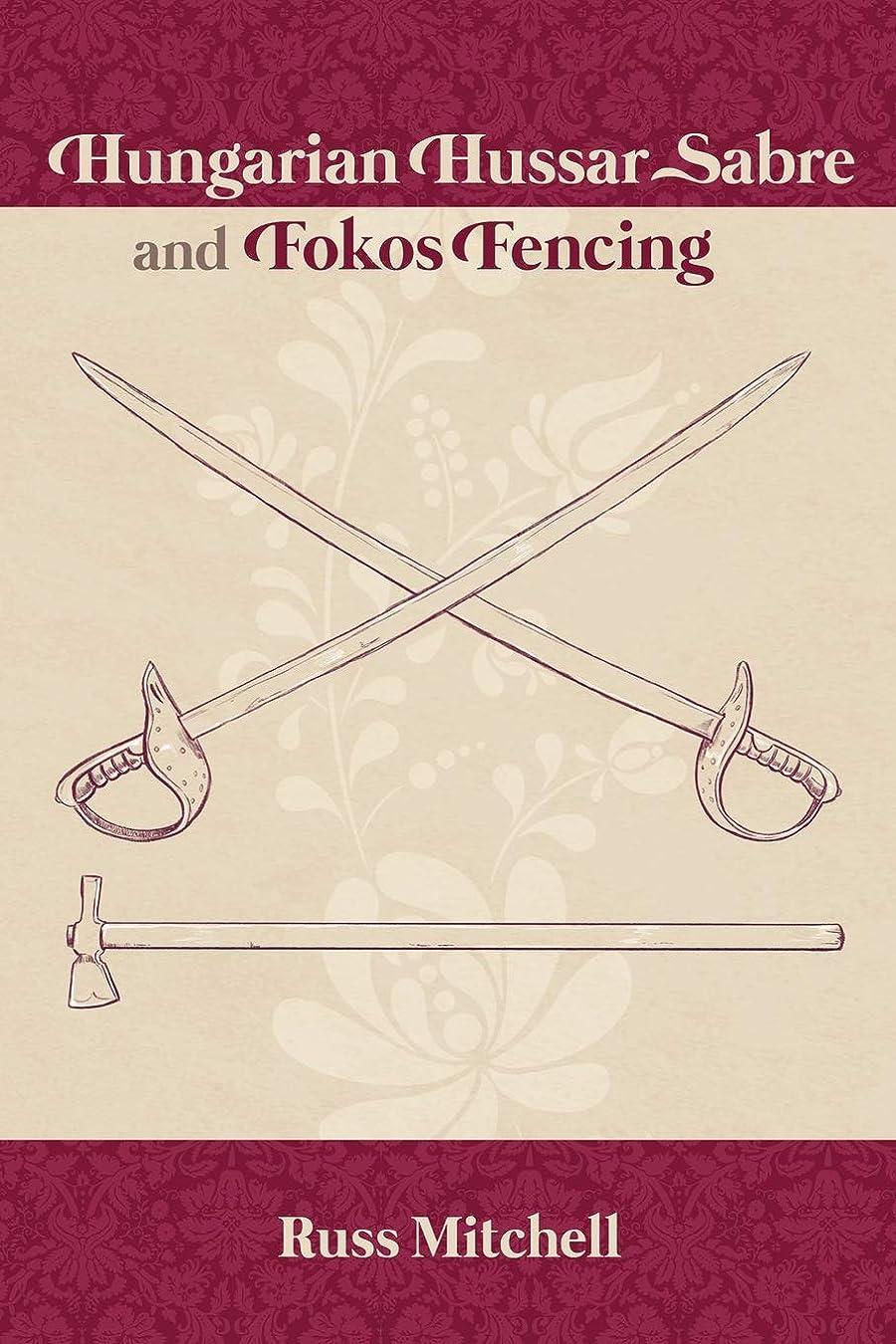 息切れアテンダント助けてHungarian Hussar Sabre and Fokos Fencing