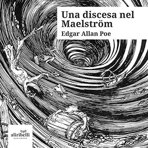 Una discesa nel Maelström