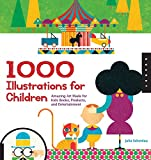 1000 Illustrations for Children: Amazing Art Made for Kids Books, Products, and Entertainment (1000 Series)