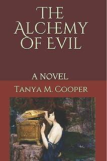 The Alchemy of Evil: A NOVEL