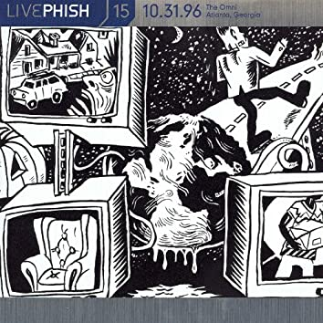 LivePhish, Vol. 15 10/31/96 (The Omni, Atlanta, GA)