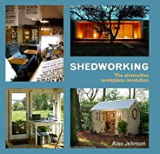 Shedworking: The Alternative Workplace Revolution