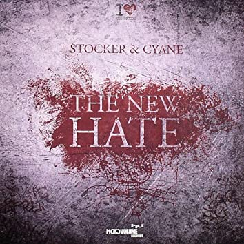 Stocker & Cyane - The New Hate