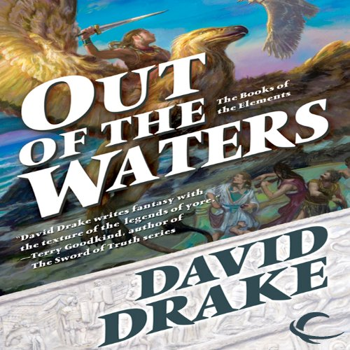 Out of the Waters     Books of the Elements, Book 2              By:                                                                                                                                 David Drake                               Narrated by:                                                                                                                                 David Ledoux                      Length: 19 hrs and 7 mins     5 ratings     Overall 3.8