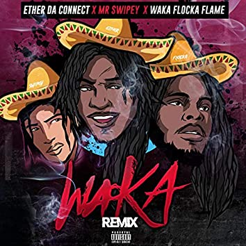 Waka (feat. Mr Swipey & Waka Flocka Flame)