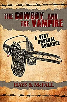 A Very Unusual Romance (The Cowboy and the Vampire Collection Book 1) by [Clark Hays, Kathleen McFall]
