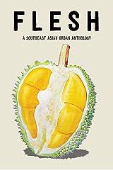 FLESH: A Southeast Asian Urban Anthology Kindle Edition