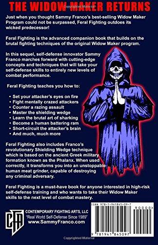 Feral Fighting: Advanced Widow Maker Fighting Techniques (The Widow Maker Program Series) (Volume 2)