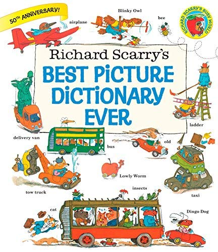 Richard Scarry's Best Picture Dictionary Ever by Richard Scarry (July 05,2016)
