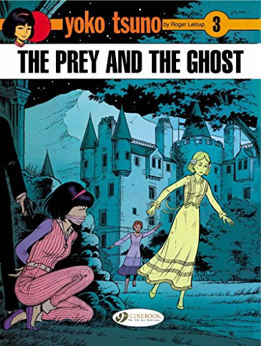 [(Yoko Tsuno: Prey and the Ghost v. 3)] [By (author) Roger Leloup] published on (July, 2008)