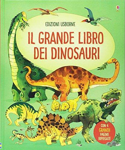 Il grande libro dei dinosauri. Ediz. illustrata