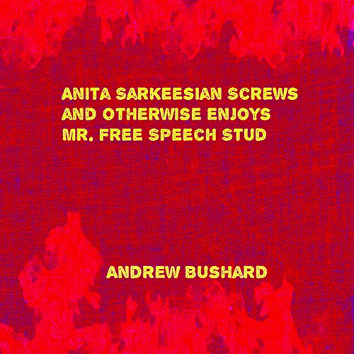 Anita Sarkeesian Screws and Otherwise Enjoys Mr. Free Speech Stud audiobook cover art