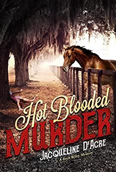 Hot Blooded Murder (Bryn Wiley murder mysteries. Book 1) by [Jacqueline D'Acre]