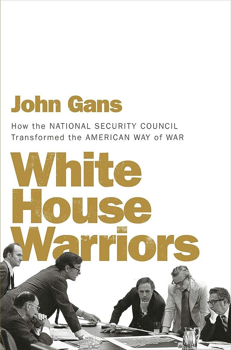 オーチャード実際のこどもの宮殿White House Warriors: How the National Security Council Transformed the American Way of War (English Edition)
