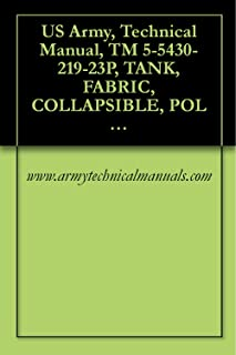 US Army, Technical Manual, TM 5-5430-219-23P, TANK, FABRIC, COLLAPSIBLE, POL 3K, 5430-00-2 10K, (5430-00-052-3412), 10K, (EXTRA ACCESSORIES), (5430-00-641-85