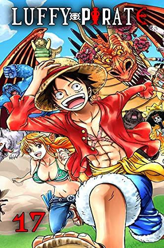 Shounen-Luffy-Pirate manga: volume 17 (English Edition)