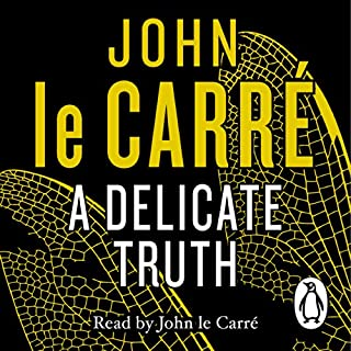 A Delicate Truth                   By:                                                                                                                                 John le Carré                               Narrated by:                                                                                                                                 John le Carré                      Length: 10 hrs and 30 mins     1,159 ratings     Overall 4.2