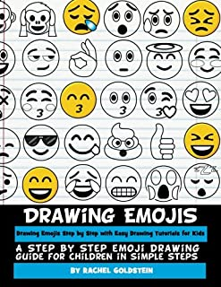 Drawing Emojis Step by Step with Easy Drawing Tutorials for Kids: A Step by Step Emoji Drawing Guide for Children in Simple Steps (Drawing for Kids) (Volume 7)