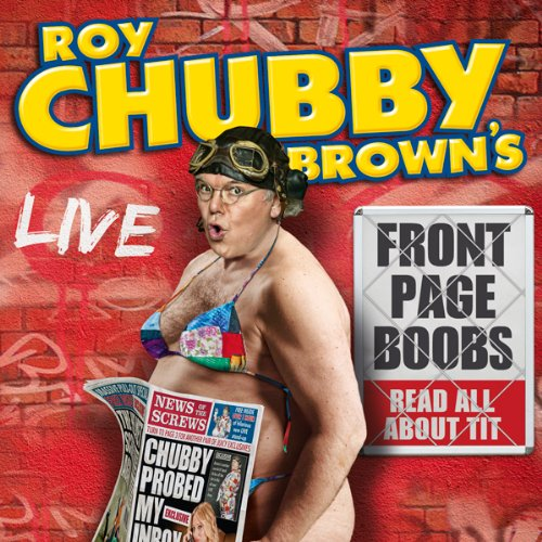 Roy Chubby Brown's Front Page Boobs audiobook cover art