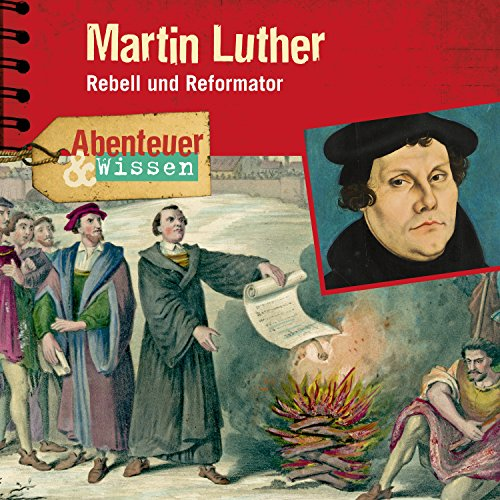 Martin Luther - Rebell und Reformator cover art