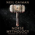 Norse Mythology                   By:                                                                                                                                 Neil Gaiman                               Narrated by:                                                                                                                                 Neil Gaiman                      Length: 6 hrs and 29 mins     43,859 ratings     Overall 4.6
