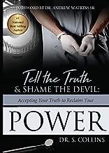 Best tell the truth shame the devil Reviews