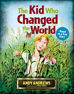 The Kid Who Changed the World by [Andy Andrews]