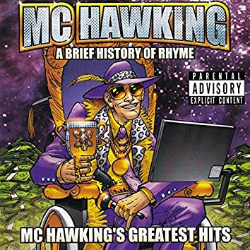 A Brief History of Rhyme: MC Hawking's Greatest Hits