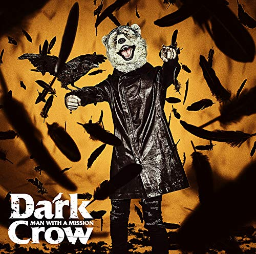 [Single]Dark Crow – MAN WITH A MISSION[FLAC + MP3]