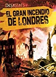 El gran incendio de Londres/ The Great Fire of London (Desastres)