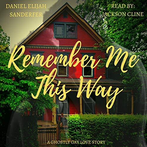 Remember Me This Way Audiobook By Daniel Elijah Sanderfer cover art