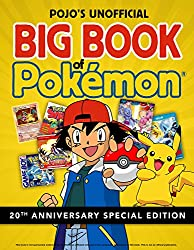 Image: Pojo's Unofficial Big Book of Pokemon | Hardcover – Special Edition: 192 pages | by Triumph Books (Author). Publisher: Triumph Books; Anniversary, Special edition (November 1, 2016)