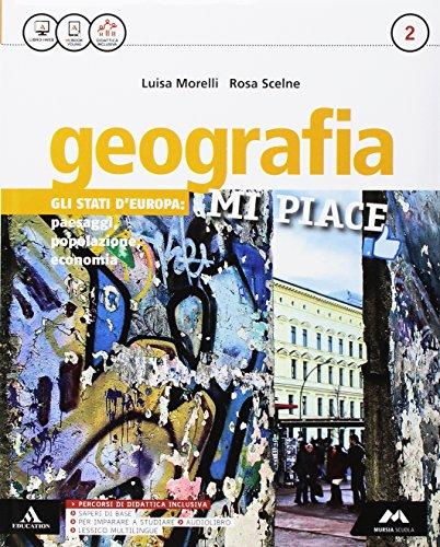 Geografia mi piace. Per la Scuola media. Con e-book. Con 2 espansioni online. Con Libro: Atlante (Vol. 2)